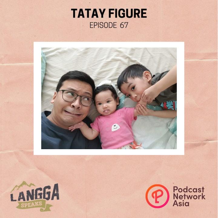 LSP 67: Tatay Figure