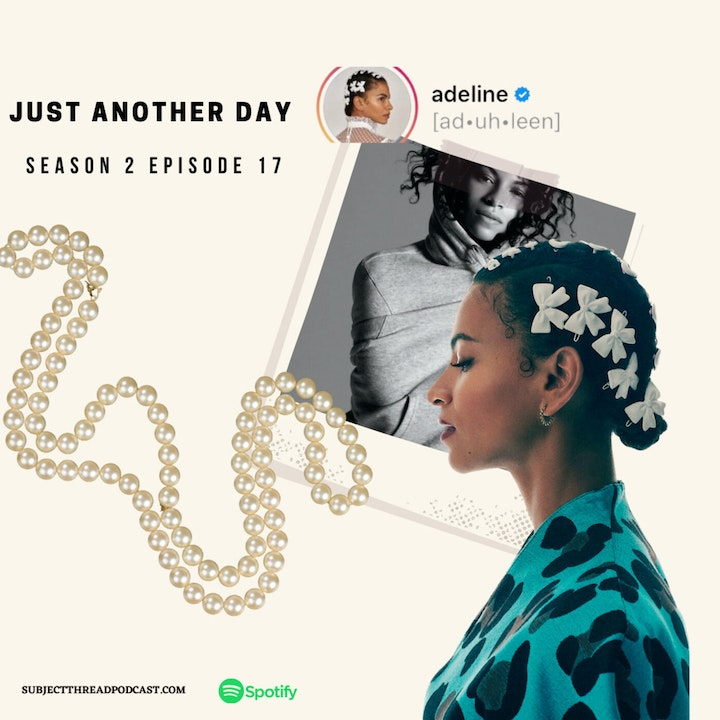 Just Another Day in Brooklyn with Singer and Producer Adeline S 2 E 17