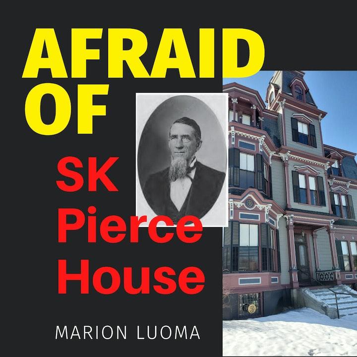 Afraid of SK Pierce House