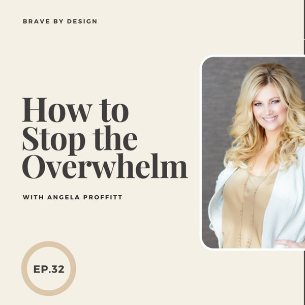 How to Stop the Overwhelm with Angela Proffitt Image