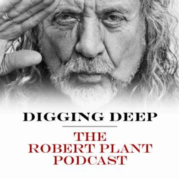 Digging Deep with Robert Plant
