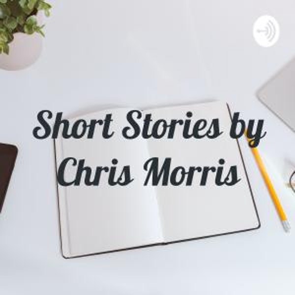 Short Stories by Chris Morris