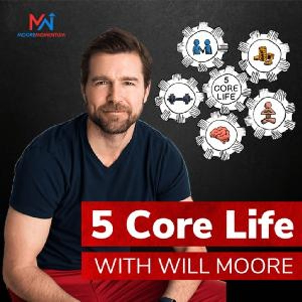 5 Core Life with Will Moore