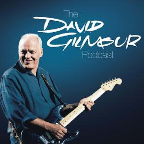 David Gilmour Podcast