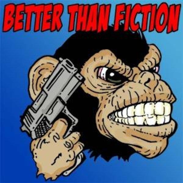 Better Than Fiction