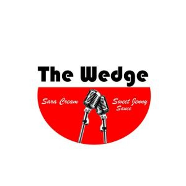 The Wedge with Sara Cream & Sweet Jenny Sauce