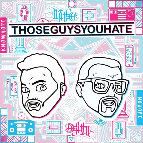 Those Guys You Hate