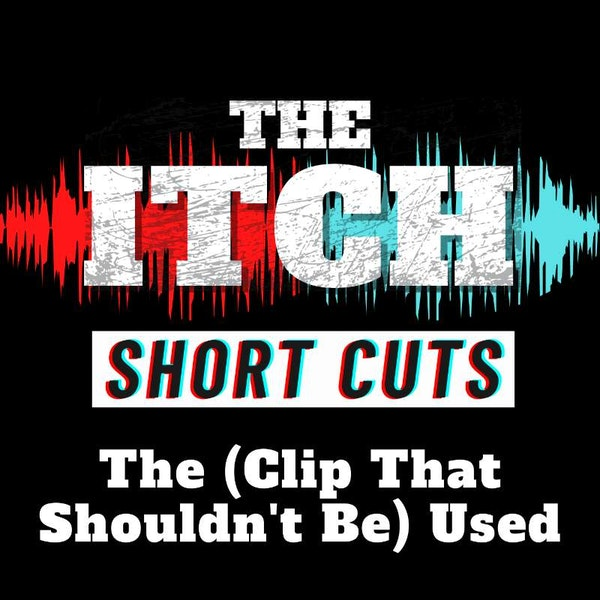 [Short Cuts] The (Clip That Shouldn't Be) Used
