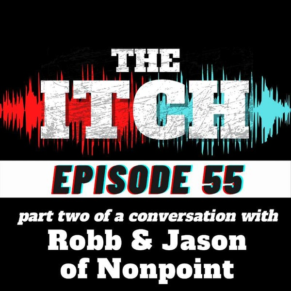 E55 A Conversation with Robb & Jason of Nonpoint (Part 2)