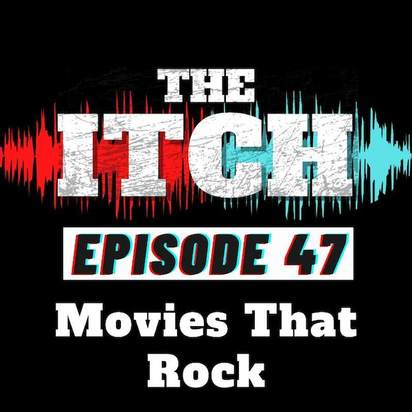 E47 Movies That Rock and Garbage Films With Great Soundtracks