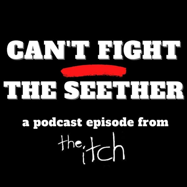 E21 Can't Fight the Seether: Finding Inspiration in Anger