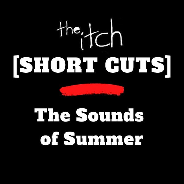 [Short Cuts] The Sounds of Summer
