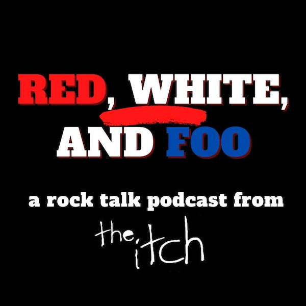 E9 Red, White, and Foo: Dave Grohl and Songs that (Almost) Fly the Flag