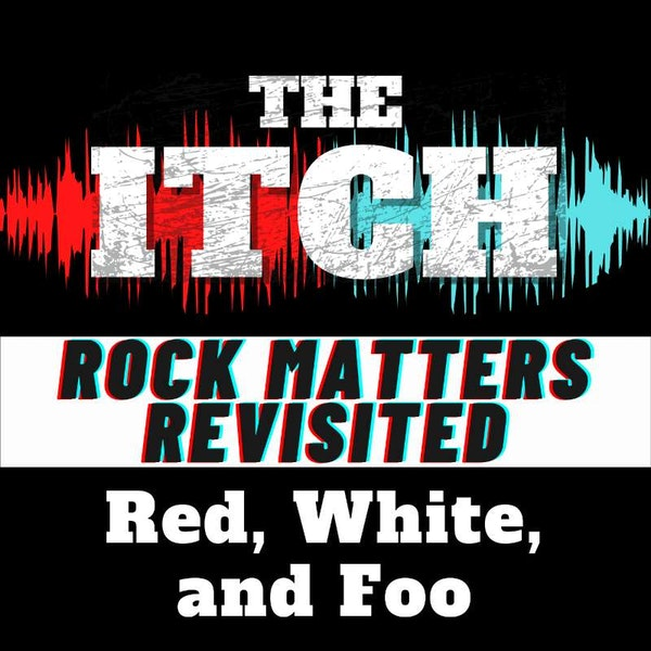 Red, White, and Foo (Rock Matters Revisited)
