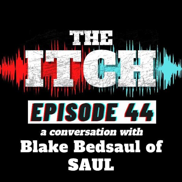 E44 A Conversation with Blake Bedsaul of SAUL