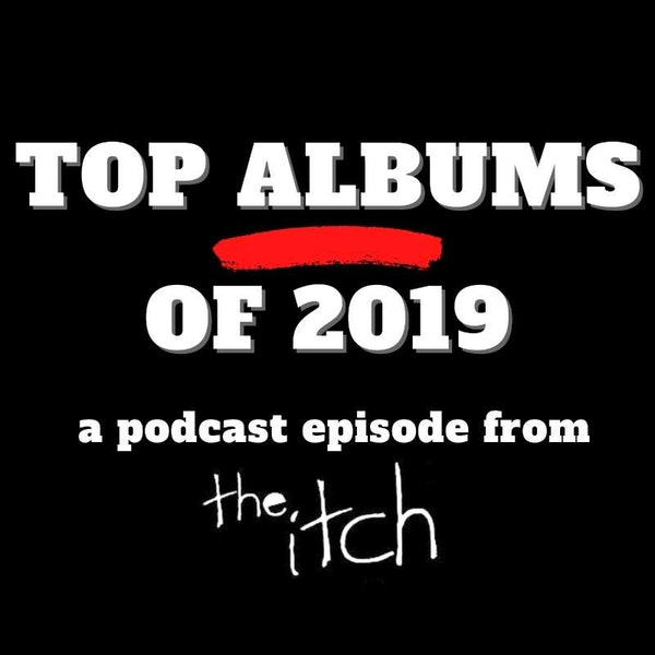 E22 Top 20 Rock Albums of 2019 (Part 1)