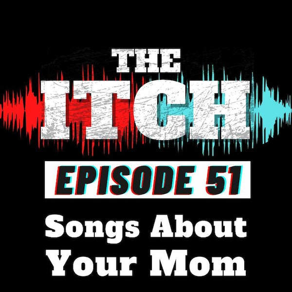 E51 Songs About Your Mom