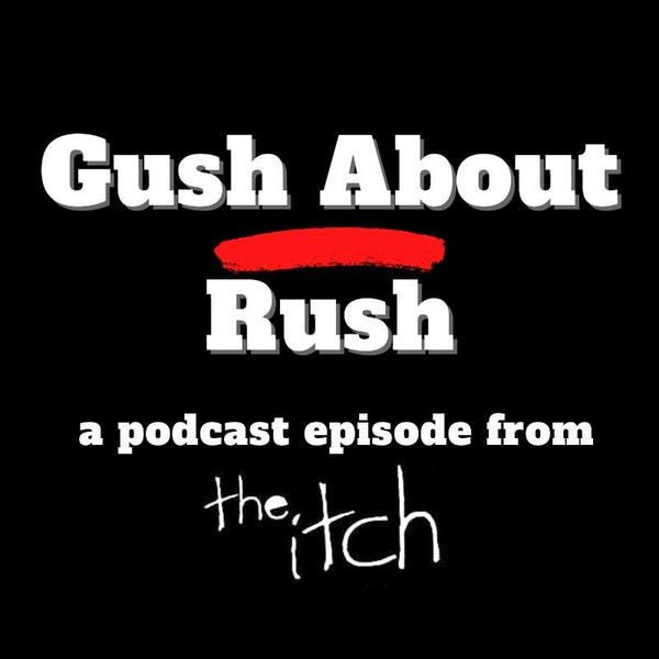 E37 Gush About Rush: The Fascinating Life of Neil Peart