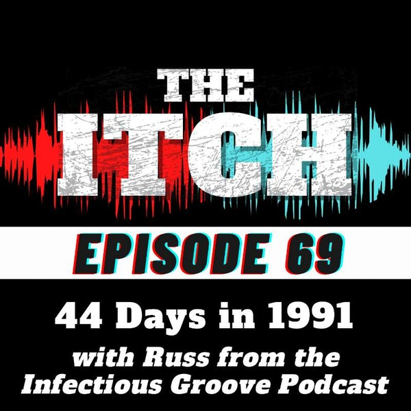 E69 44 Days in 1991 with Russ from Infectious Groove