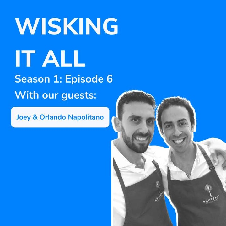 Episode image for S1E6 - How to go from banking to starting a quick-service restaurant with Joey and Orlando Napolitano
