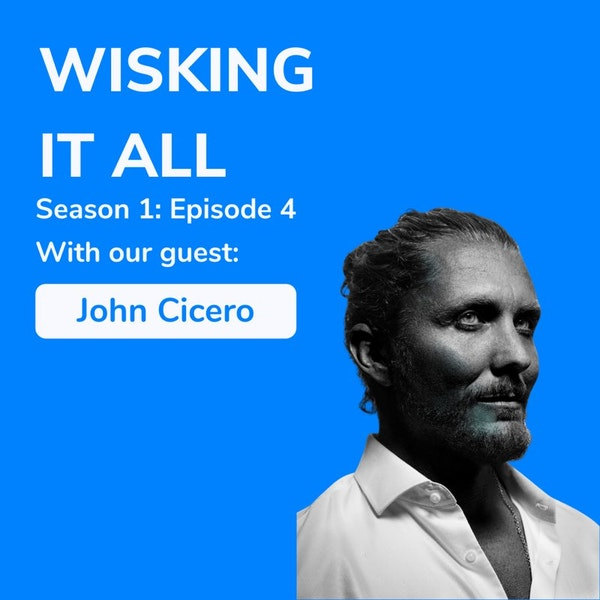 S1E4 - Experiment and adapt with John Cicero