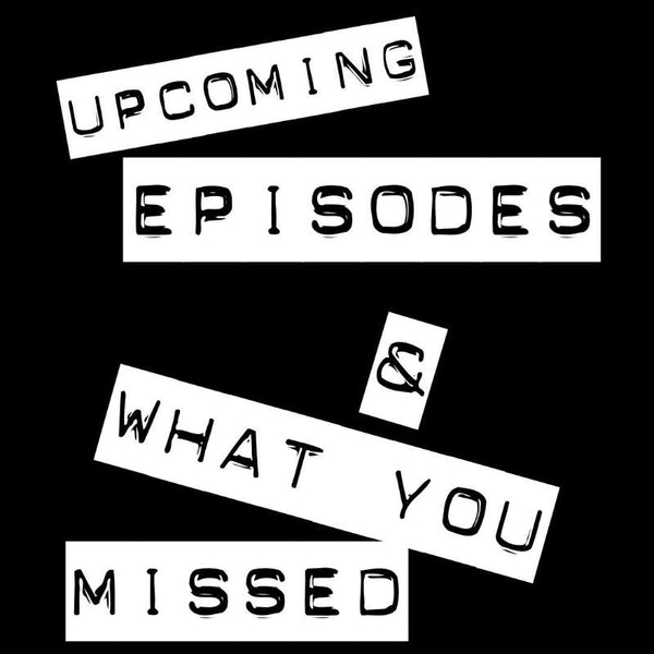 Updates: Upcoming Episodes And What You Missed Image