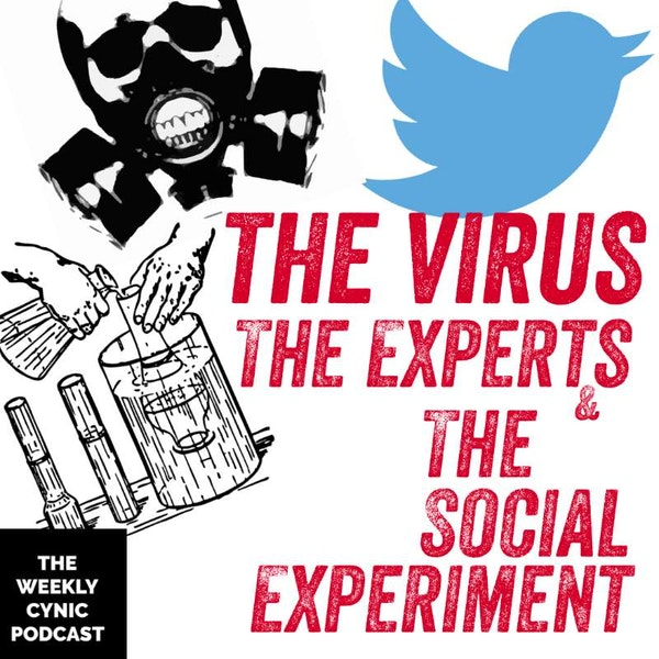 Ep.37 – The Virus, The Experts And The Social Experiment Image