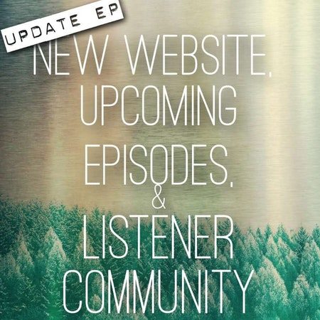 Updates On The Upcoming Episodes, Website And New Listener Community Image