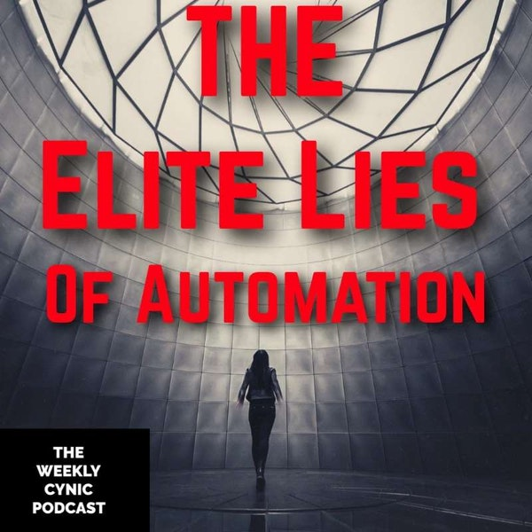 Ep.46 – The Elite Lies Of Automation Image