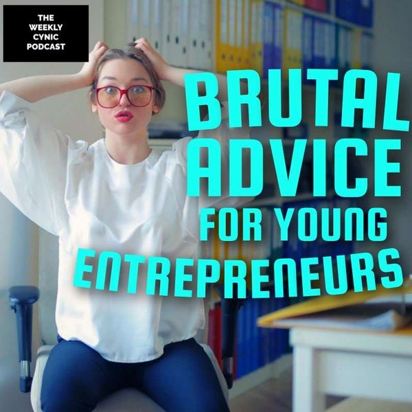Brutal Advice For Young Entrepreneurs Image