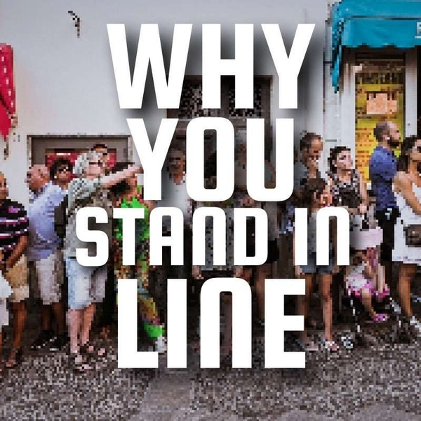 Why You Stand In Line Image