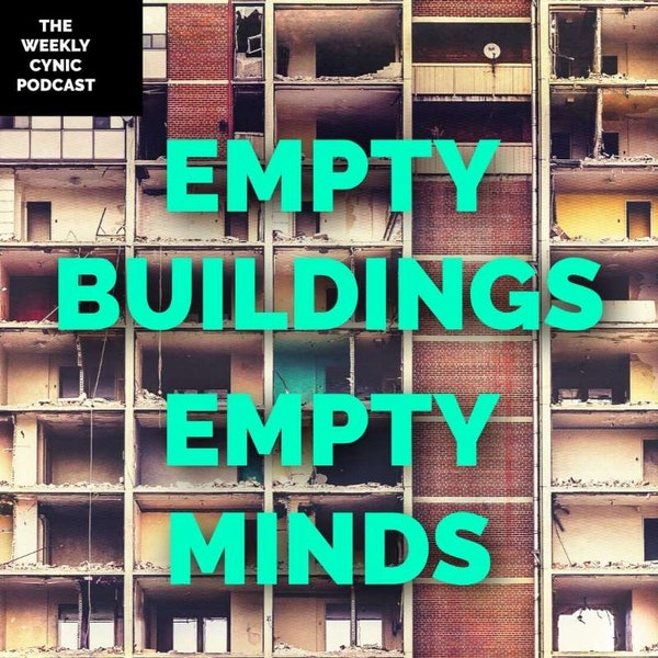 Ep.44 – Empty Buildings Empty Minds Image