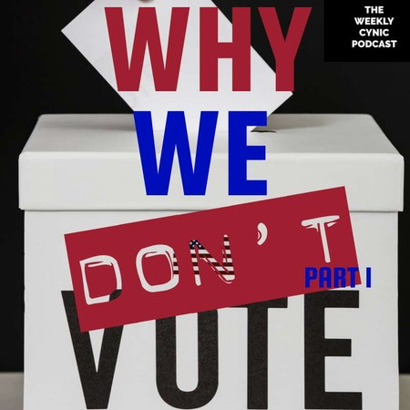 Why We Don't Vote, PT1: The Media Image