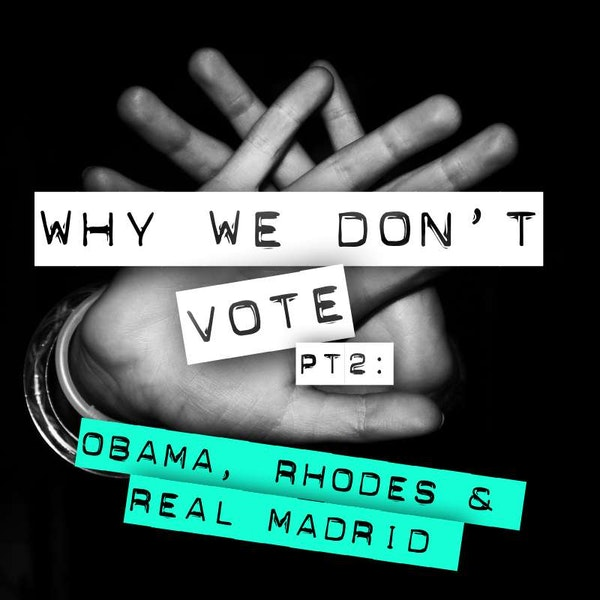 Why We Don't Vote, PT2 Image