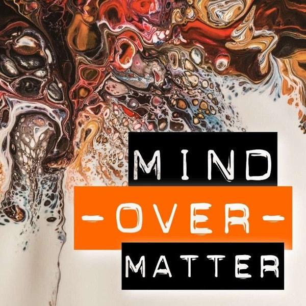 Mind Over Matter Image