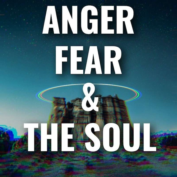 Anger, Fear And The Soul Image