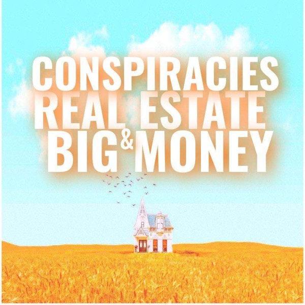 Conspiracies, Real Estate And Big Money Image
