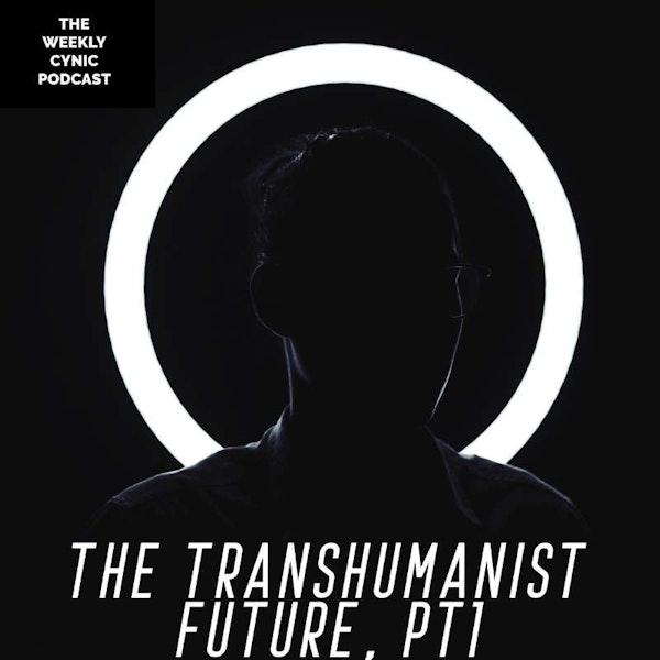 The Transhumanist Future PT1 Image