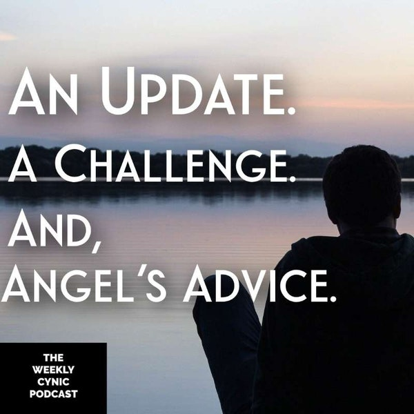 An Update. A Challenge. And, Angel's Advice. Image