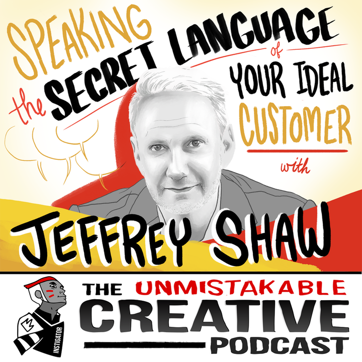 Speaking the Secret Language of Your Ideal Customer with Jeffrey Shaw
