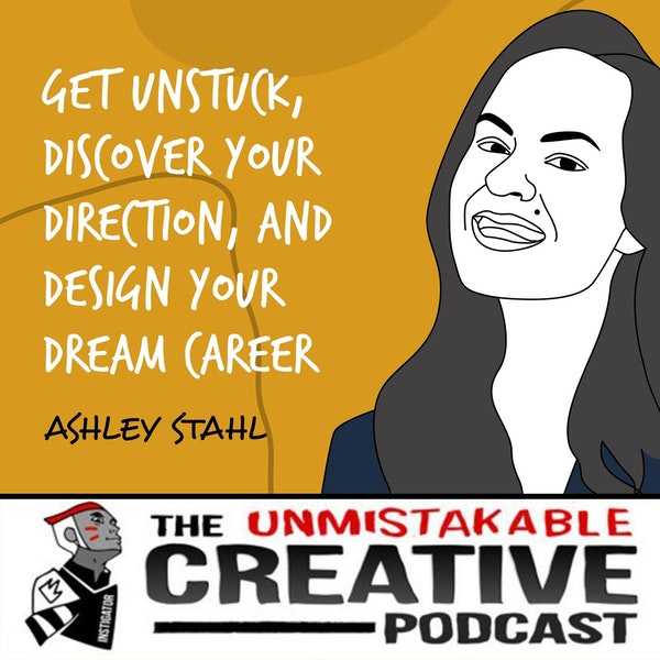 Ashley Stahl - Part 1   Get Unstuck, Discover Your Direction, and Design Your Dream Career Image