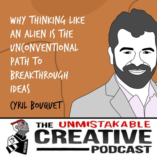 Cyril Bouquet | Why Thinking Like An Alien is the Unconventional Path to Breakthrough Ideas Image