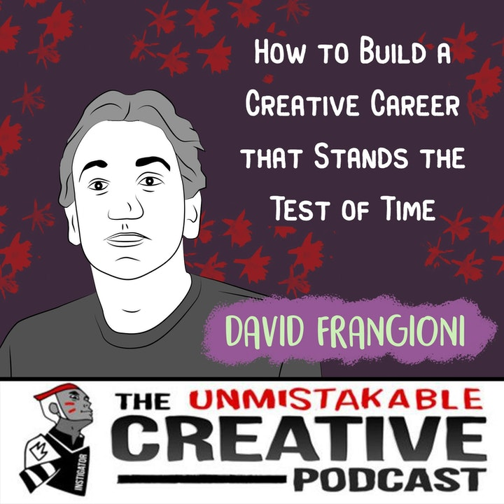 Best of 2019: David Frangioni: How to Build a Creative Career that Stands the Test of Time