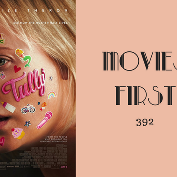 392: Tully - Movies First with Alex First Image