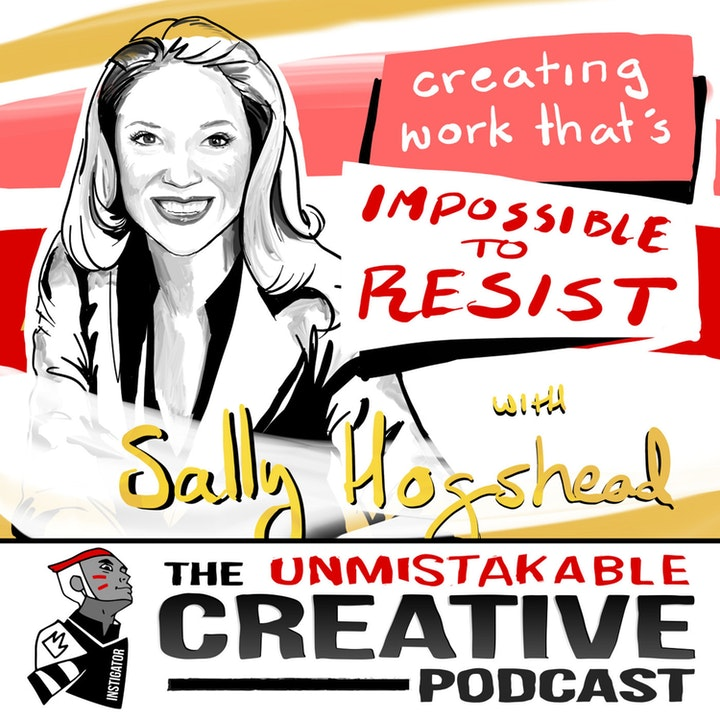 Best of: Creating Work That's Impossible to Resist with Sally Hogshead