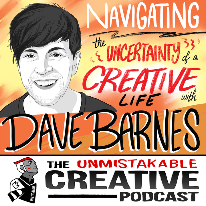 Dave Barnes: Navigating the Uncertainty of a Creative Life