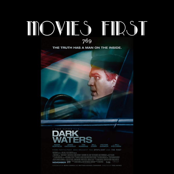 769: Dark Waters (Biography, Drama, History) (the @MoviesFirst review) Image