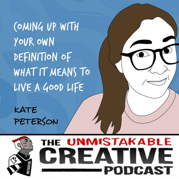 Kate Peterson | Coming up with Your Own Definition of What It Means to Live a Good Life Image
