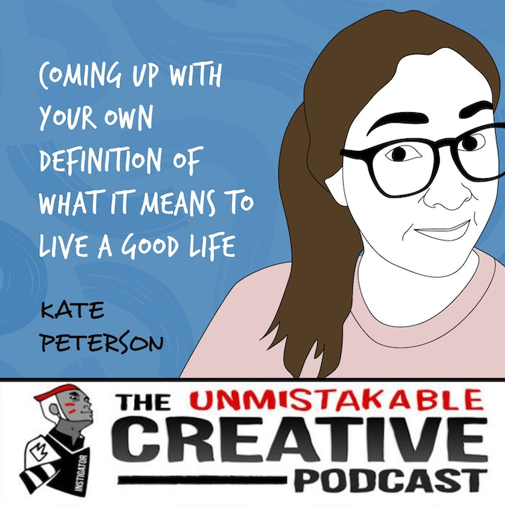 Kate Peterson   Coming up with Your Own Definition of What It Means to Live a Good Life