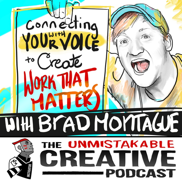 Best of: Connecting with Your Voice to Create Work that Matters with Brad Montague